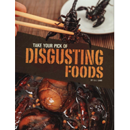 Take Your Pick of Disgusting Foods (BOK)
