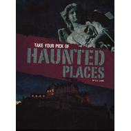 Take Your Pick of Haunted Places (BOK)