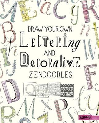 Draw Your Own Lettering and Decorative Zendoodles (BOK)