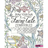 Draw Your Own Fairy Tale Zendoodles (BOK)