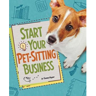 Start Your Pet-Sitting Business (BOK)