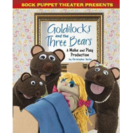 Sock Puppet Theatre Presents Goldilocks and the Three Bears (BOK)