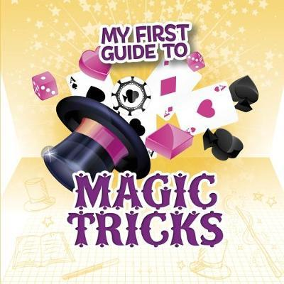My First Guide to Magic Tricks (BOK)