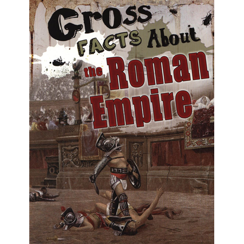 Gross Facts About the Roman Empire (BOK)