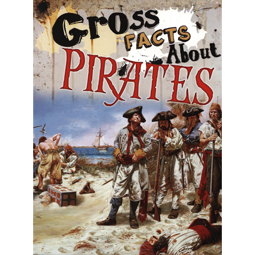 Gross Facts About Pirates (BOK)