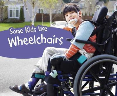 Some Kids Use Wheelchairs (BOK)