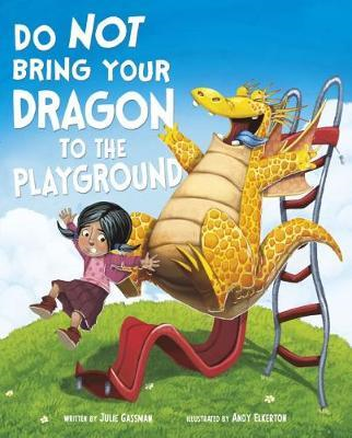 Do Not Take Your Dragon to the Playground (BOK)