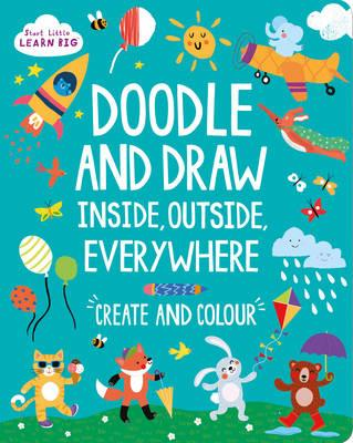 Start Little Learn Big Doodle and Draw Inside, Outside, Ever (BOK)