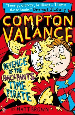 Compton Valance Revenge of the Fancy-Pants Time Pirate (BOK)