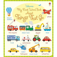 My First Word Book About Things That Go (BOK)