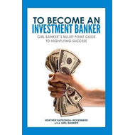 To Become an Investment Banker (BOK)