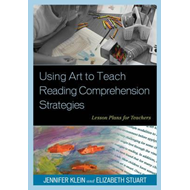 Using Art to Teach Reading Comprehension Strategies (BOK)