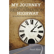 My Journey Down the Reincarnation Highway: The True Story of (BOK)