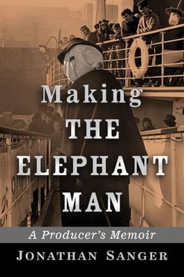 Making the Elephant Man (BOK)