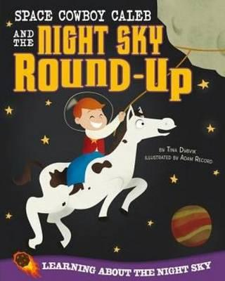 Space Cowboy Caleb and the Night Sky Round-Up (BOK)