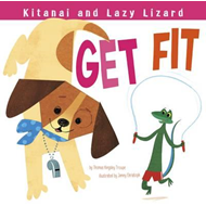 Kitanai and Lazy Lizard Get Fit (BOK)