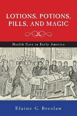 Lotions, Potions, Pills, and Magic (BOK)