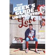 Geek's Guide to Unrequited Love (BOK)