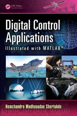 Digital Control Applications Illustrated with MATLAB (R) (BOK)
