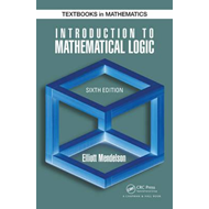 Introduction to Mathematical Logic, Sixth Edition (BOK)