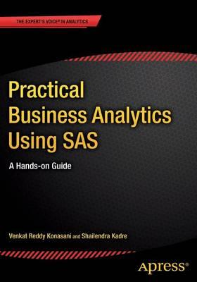Practical Business Analytics Using SAS (BOK)