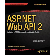 ASP.NET Web API 2: Building a Rest Service from Start to Fin (BOK)