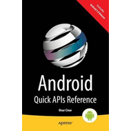 Android Quick APIs Reference (BOK)