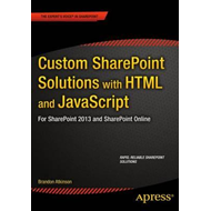 Custom SharePoint Solutions with HTML and JavaScript (BOK)