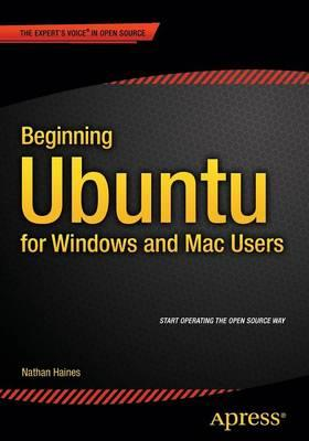 Beginning Ubuntu for Windows and Mac Users (BOK)