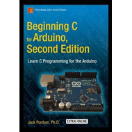 Beginning C for Arduino, Second Edition (BOK)
