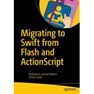 Migrating to Swift from Flash and ActionScript (BOK)