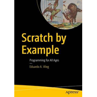 Scratch by Example (BOK)