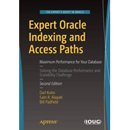 Expert Oracle Indexing and Access Paths (BOK)