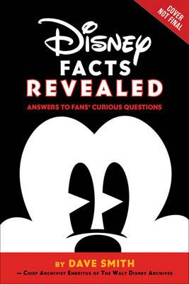 Disney Facts Revealed: Answers To Fans' Curious Questions (BOK)