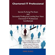 Chartered It Professional Secrets to Acing the Exam and Successful Finding and Landing Your Next Cha (BOK)