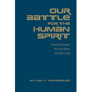 Our Battle for the Human Spirit (BOK)