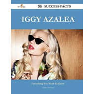 Iggy Azalea 74 Success Facts - Everything You Need to Know a (BOK)