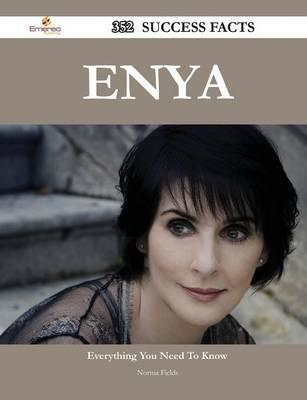 Enya 352 Success Facts - Everything You Need to Know about E (BOK)