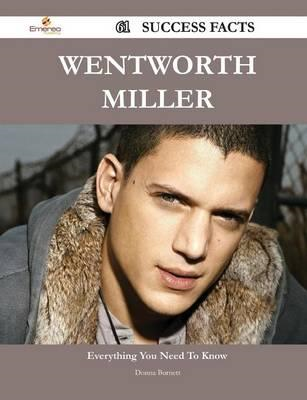 Wentworth Miller 61 Success Facts - Everything You Need to K (BOK)