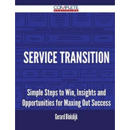 Service Transition - Simple Steps to Win, Insights and Oppor (BOK)