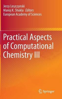 Practical Aspects of Computational Chemistry III (BOK)