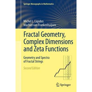 Fractal Geometry, Complex Dimensions and Zeta Functions (BOK)