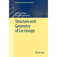 Structure and Geometry of Lie Groups (BOK)