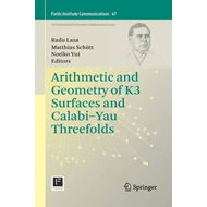 Arithmetic and Geometry of K3 Surfaces and Calabi-Yau Threef (BOK)