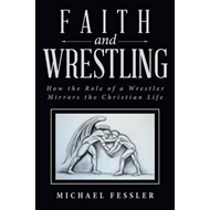 Faith and Wrestling (BOK)