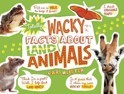 Totally Wacky Facts about Land Animals (BOK)