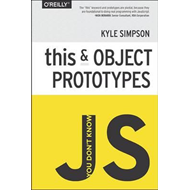 You Don't Know JS - This & Object Prototypes (BOK)