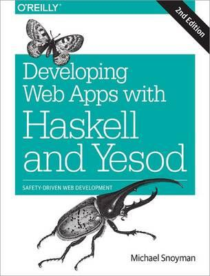 Developing Web Apps with Haskell and Yesod (BOK)