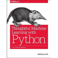 Thoughtful Machine Learning with Python (BOK)