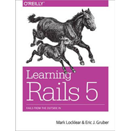 Learning Rails 5: Rails from the Outside in (BOK)